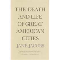 The Death and Life of Great American Cities by Jane Jacobs, 9780679741954