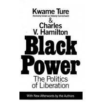 Black Power: the Politics of Liberation in America by Stokely Carmichael, (Kwame Ture), 9780679743132