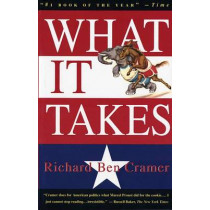 What it Takes: The Way to the White House by Richard Ben Cramer, 9780679746492