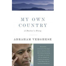 My Own Country: A Doctor's Story by Abraham Verghese, 9780679752929