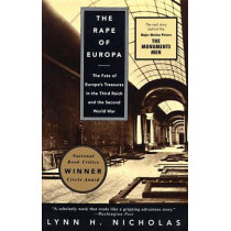 The Rape of Europa: The Fate of Europe's Treasures in the Third Reich and the Second World War by Lynn H Nicholas, 9780679756866