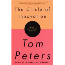 The Circle of Innovation: You Can't Shrink Your Way to Greatness by Thomas J. Peters, 9780679757658