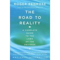 The Road to Reality: A Complete Guide to the Laws of the Universe by Roger Penrose, 9780679776314