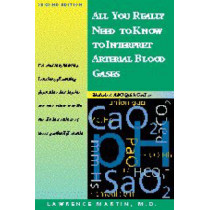 All You Really Need to Know to Interpret Arterial Blood Gases by Lawrence Martin, 9780683306040