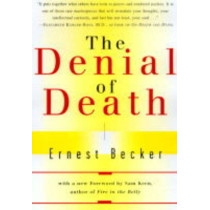 The Denial of Death by Ernest Becker, 9780684832401