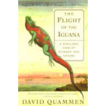 The Flight of the Iguana: A Sidelong View of Science and Nature by David Quammen, 9780684836263