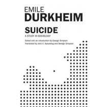 Suicide: A Study in Sociology by Emile Durkheim, 9780684836324