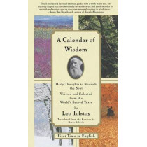 A Calendar of Wisdom: Daily Thoughts to Nourish the Soul by Leo Tolstoy, 9780684837932