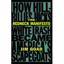 The Redneck Manifesto by Jim Goad, 9780684838649