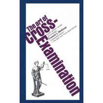 The Art of Cross Examination by Wellman, 9780684843049
