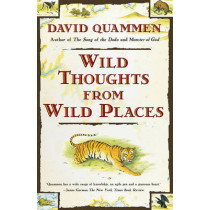 Wild Thoughts from Wild Places by David Quammen, 9780684852089