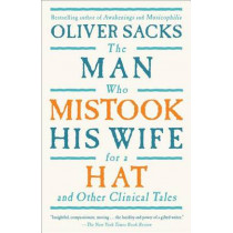 The Man Who Mistook His Wife for a Hat and Other Clinical Tales by Sacks, Oliver W, 9780684853949