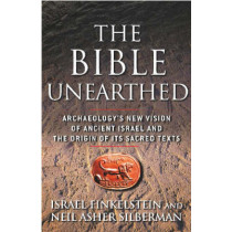 The Bible Unearthed: Archaeology's New Vision of Ancient Israel and the Origin of Its Sacred Texts by Israel Finkelstein, 9780684869131