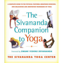 The Sivananda Companion to Yoga by Sivanda Yoga Center, 9780684870007