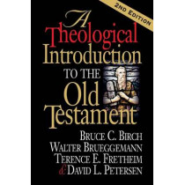 A Theological Introduction to the Old Testament by Bruce C. Birch, 9780687066766
