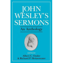 John Wesley's Sermons: An Anthology by John Wesley, 9780687204953