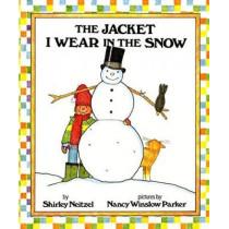 The Jacket I Wear in the Snow by Shirley Neitzel, 9780688045876