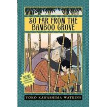 So Far from the Bamboo Grove by Yoko Kawashima Watkins, 9780688131159