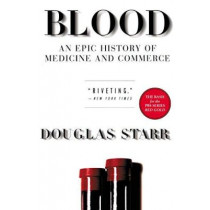 Blood: An Epic History of Medicine and Commerce by Douglas Starr, 9780688176495