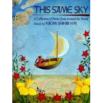 This Same Sky: A Collection of Poems from Around the World by Naomi Shihab Nye, 9780689806308