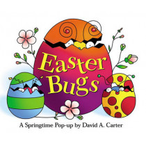 Easter Bugs: A Springtime Pop-up by David A. Carter by David A. Carter, 9780689818622