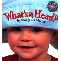 What's on My Head?: Look Baby! Books by Margaret Miller, 9780689819124