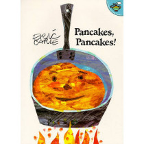 Pancakes, Pancakes! by Eric Carle, 9780689822469