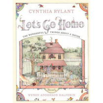 Let's Go Home: The Wonderful Things About a House by Wendy Halperin, 9780689823268