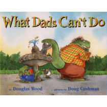 What Dads Can't Do by Douglas Wood, 9780689826207