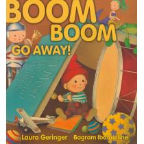 Boom Boom Go Away! by Laura Geringer, 9780689850936