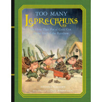 Too Many Leprechauns: Or How That Pot O' Gold Got to the End of the Rainbow by Dr Stephen Krensky, 9780689851124