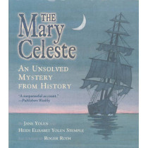 The Mary Celeste: An Unsolved Mystery from History by Jane Yolen, 9780689851223