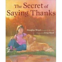 Secret of Saying Thanks by Douglas Wood, 9780689854101