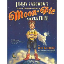 Jimmy Zangwow's Out of This World Moon Pie Adventure by Tony Diterlizzi, 9780689855634