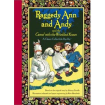 Raggedy Ann and Andy and the Camel with the Wrinkled Knees by Johnny Gruelle, 9780689857751