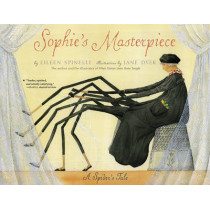 Sophies Masterpiece: A Spider's Tale by Eileen Spinelli, 9780689866807