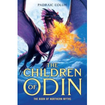 The Children of Odin: The Book of Northern Myths by Padraic Colum, 9780689868856