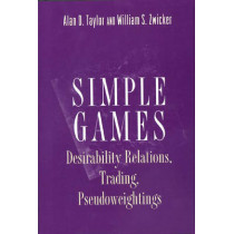 Simple Games: Desirability Relations, Trading, Pseudoweightings by Alan D. Taylor, 9780691001203