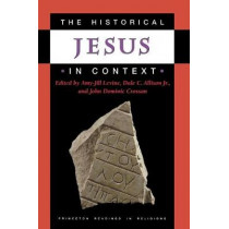 The Historical Jesus in Context by Amy-Jill Levine, 9780691009926
