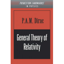 General Theory of Relativity by Paul A. M. Dirac, 9780691011462