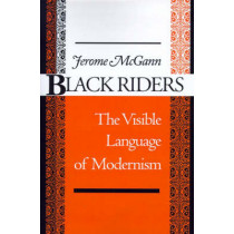 Black Riders: The Visible Language of Modernism by Jerome J. McGann, 9780691015446