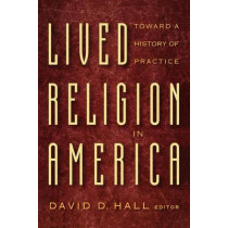 Lived Religion in America: Toward a History of Practice by David D. Hall, 9780691016733