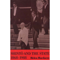 Shinto and the State, 1868-1988 by Helen Hardacre, 9780691020525