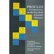Proclus: A Commentary on the First Book of Euclid's Elements by Proclus, 9780691020907