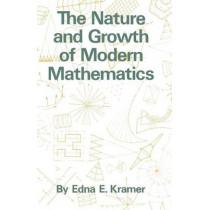 The Nature and Growth of Modern Mathematics by E.E. Kramer, 9780691023724