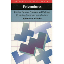 Polyominoes: Puzzles, Patterns, Problems, and Packings - Revised and Expanded Second Edition by Solomon W. Golomb, 9780691024448