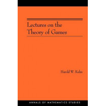 Lectures on the Theory of Games (AM-37) by Harold William Kuhn, 9780691027722