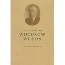 The Papers of Woodrow Wilson, Volume 29: 1913-1914 by Woodrow Wilson, 9780691046594
