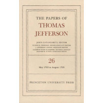 The Papers of Thomas Jefferson, Volume 26: 11 May-31 August 1793 by Thomas Jefferson, 9780691047782