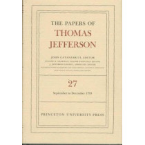 The Papers of Thomas Jefferson, Volume 27: 1 September to 31 December 1793 by Thomas Jefferson, 9780691047799